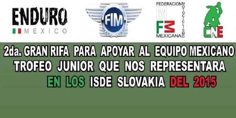2ª Rifa, para Apoyar al Equipo Mexicano ISDE 2015